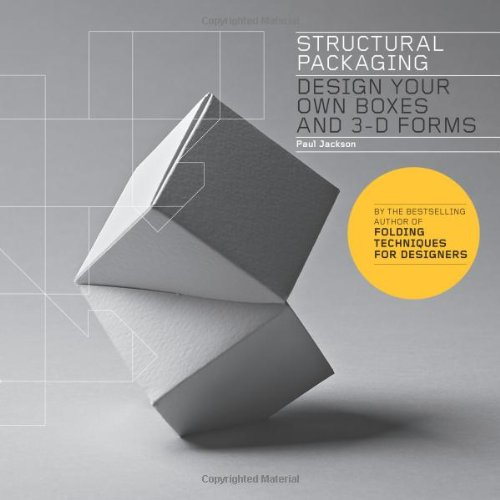 Structural Packaging: Design Your Own Boxes and 3D Forms por Paul Jackson