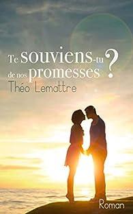 Te souviens-tu de nos promesses ? par Théo Lemattre