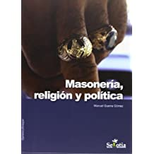Masoneria, religion y politica (Opinion Y Ensayo)