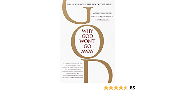 Why God Won T Go Away Brain Science And The Biology Of Belief Amazon Co Uk Newberg Andrew Md 9780345440341 Books