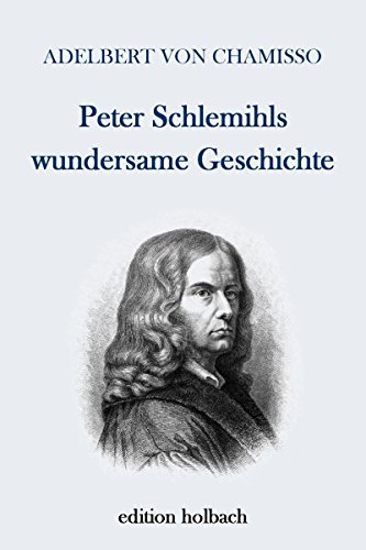 Peter Schlemihl's wundersame Geschichte [German]