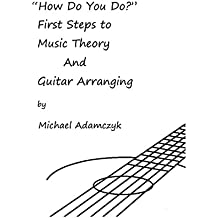 How Do You Do?: First Steps to Music Theory And Guitar Arranging (English Edition)