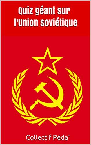 Quiz géant sur l'Union soviétique par Collectif Péda'