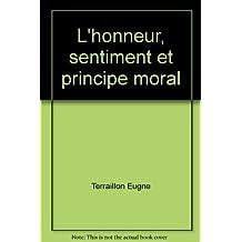 Terraillon eugène - L honneur, sentiment et principe moral