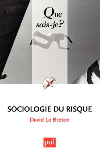Sociologie du risque: « Que sais-je ? » n° 3016 par David Le Breton
