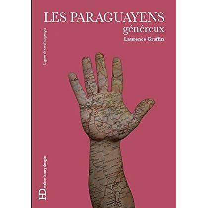 Les Paraguayens, généreux (LIGNES DE VIE)
