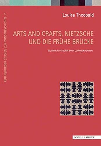 arts-and-crafts-nietzsche-und-die-fruhe-brucke-studien-zur-graphik-ernst-ludwig-kirchners-regensburg