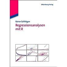 Regressionsanalysen mit R (Lehr- und Handbücher der Statistik)