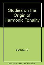 Studies on the Origin of Harmonic Tonality (Princeton Legacy Library)