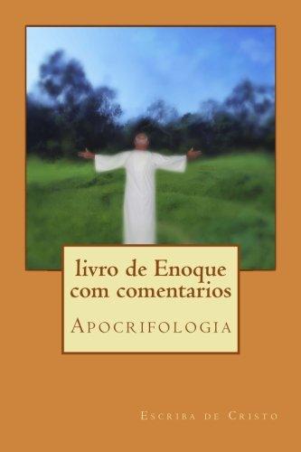 livro de Enoque com comentarios: Apocrifologia por Escriba de Cristo