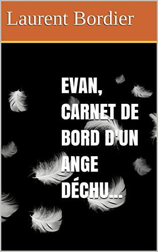 Couverture du livre Evan, carnet de bord d'un ange déchu...