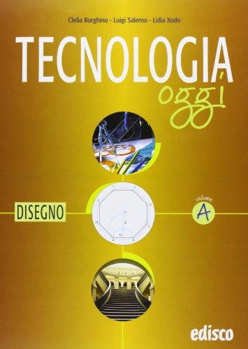 Tecnologia oggi. Vol. A-B-C. Materiali per il docente. Per la Scuola media