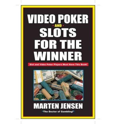 [(Video Poker and Slots for the Winner )] [Author: Martin Jensen] [Jul-2003]