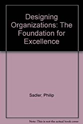 Designing Organizations: The Foundation for Excellence