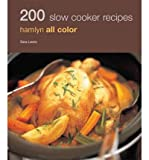 [ 200 SLOW COOKER RECIPES (HAMLYN ALL COLOR) ] by Lewis, Sara ( Author) Nov-2010 [ Paperback ]