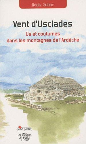 Vent d'Usclades : Us et coutumes dans les montagnes de l'Ardèche