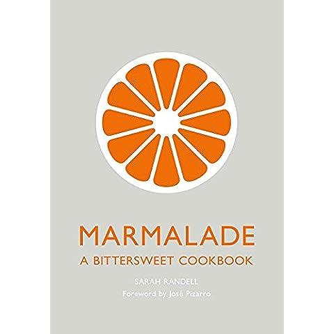 Marmalade: A Bittersweet Cookbook (English Edition)