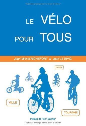 Le vlo pour tous de Jean-Michel Richefort (15 avril 2008) Broch