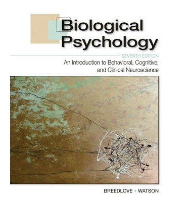 [(Biological Psychology: An Introduction to Behavioral, Cognitive, and Clinical Neuroscience)] [Author: S. Marc Breedlove] published on (May, 2013)