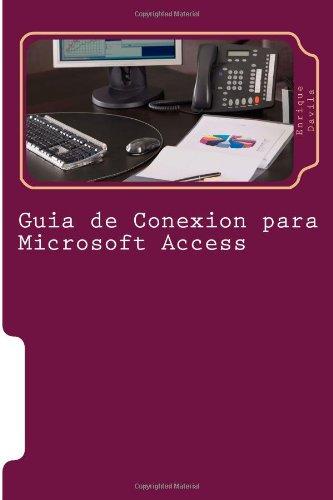 Guías Rápidas de Conexión para MS Access: Guia definitiva: Volume 1