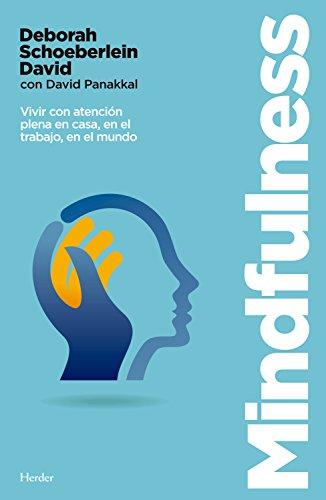 Mindfulness: Vivir con atención plena en casa, en el trabajo, en el mundo por Deborah Schoeberlein