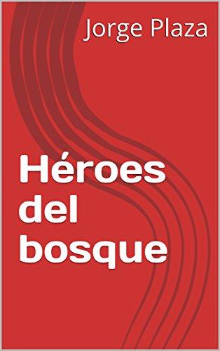 Héroes del bosque por Jorge Plaza