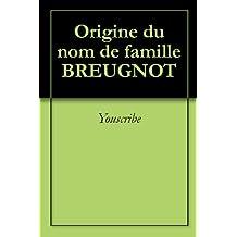 Origine du nom de famille BREUGNOT (Oeuvres courtes)