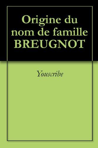 Origine du nom de famille BREUGNOT (Oeuvres courtes) par Youscribe