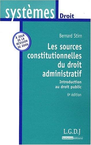 Les sources constitutionnelles du droit administratif : Introduction au droit public