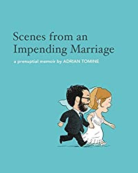 Scenes from an Impending Marriage: A Prenuptial Memoir by Adrian Tomine (2011-05-01)