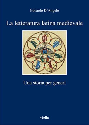 La letteratura latina medievale: Una storia per generi (I libri di Viella)
