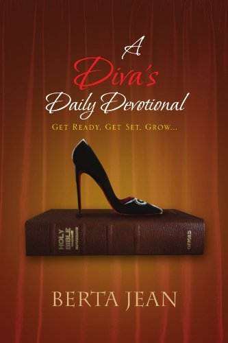 A Diva's Daily Devotional: Get Ready, Get Set, Grow... by Berta Jean (2010-10-27)