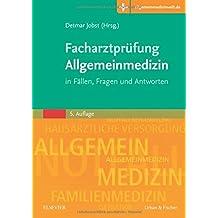 Facharztprüfung Allgemeinmedizin: in Fällen, Fragen und Antworten - Mit Zugang zur Medizinwelt