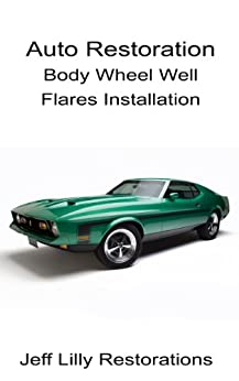 Body Wheel Well Flares Installation (English Edition) von [Lilly, Jeff]