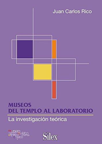 Museos: del templo al laboratorio (Museología)