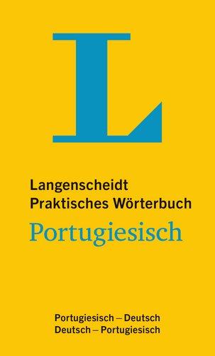 Langenscheidt Praktisches Wörterbuch Portugiesisch - für Alltag und Reise: Portugiesisch-Deutsch/Deutsch-Portugiesisch (Langenscheidt Praktische Wörterbücher)