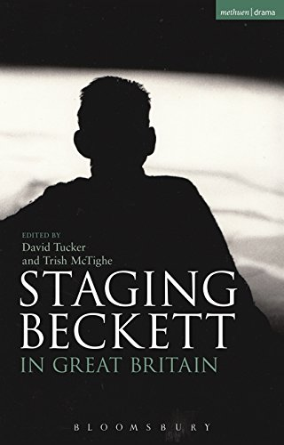 Staging Beckett in Great Britain (Bloomsbury Methuen Drama)