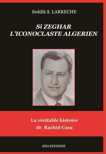 Si Zeghar, l'iconoclaste algérien