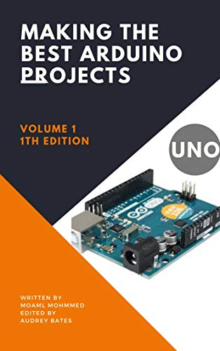 Making the best Arduino projects: Learn programming The arduino | For all beginners (English Edition)