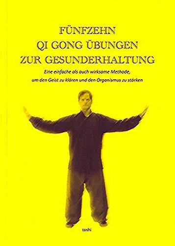 Fünfzehn Qi Gong Übungen zur Gesunderhaltung