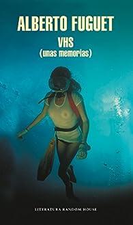 VHS : par Alberto Fuguet