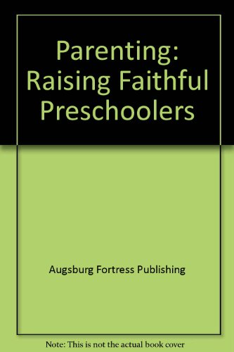 Parenting: Raising Faithful Preschoolers