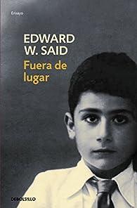 Fuera de lugar par Edward W. Said