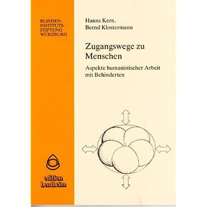 Zugangswege zu Menschen: Aspekte humanistischer Arbeit mit Behinderten (Livre en allemand)