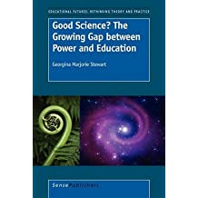 [(Good Science? the Growing Gap Between Power and Education)] [By (author) Georgina Marjorie Stewart] published on (September, 2010)