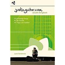 Justinguitar.com - Ukulele Songbook by Justin Sandercoe (2015-04-01)