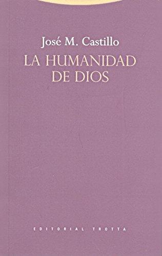 La humanidad de Dios (Estructuras y Procesos. Religión) por José María Castillo