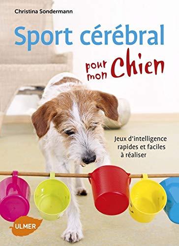 Sport cérébral pour mon chien par Christina Sondermann