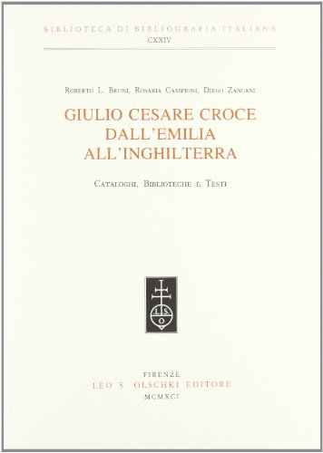 Giulio Cesare Croce dall'Emilia all'Inghilterra. Cataloghi, biblioteche e testi