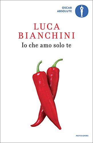 Io che amo solo te (Scrittori italiani e stranieri)
